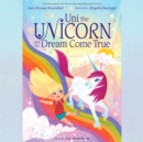 Uni the Unicorn and the Dream Come True - eAudiobook