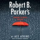 Robert B. Parker's Someone to Watch Over Me - Book