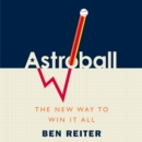 Astroball : The New Way to Win It All - eAudiobook