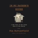 In My Father's House : A New View of How Crime Runs in the Family - eAudiobook
