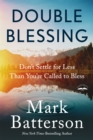Double Blessing : How to Get It. How to Give It - Book