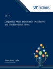 Dispersive Mass Transport in Oscillatory and Unidirectional Flows. - Book