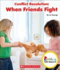 Conflict Resolution: When Friends Fight (Rookie Talk About It) - Book