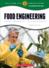Food Engineering: From Concept to Consumer (Calling All Innovators: A Career for You) - Book