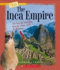The Inca Empire (A True Book: Ancient Civilizations) - Book