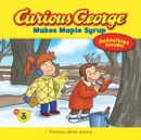 Curious George Makes Maple Syrup  (CGTV 8x8) - Book
