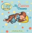 Curious Baby My Curious Dreamer (Read-aloud) - eBook