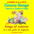 Jorge el curioso va a una fiesta de disfraces/Curious George Goes to a Costume Party (Read-aloud) - eBook