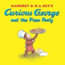 Curious George and the Pizza Party (Read-aloud) - eBook