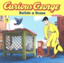 Curious George Builds a Home (Read-aloud) - eBook