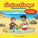 Curious George Chasing Waves - Book