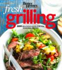 Better Homes and Gardens Fresh Grilling : 200 Delicious Good-for-You Seasonal Recipes - eBook