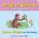 Jorge el curioso y el conejito/Curious George and the Bunny - Book