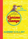 The Complete Adventures of Curious George : 75th Anniversary Edition - Book