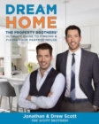 Dream Home: The Property Brothers' Ultimate Guide to Finding and Fixing Your Perfect House - Book