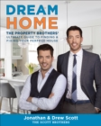 Dream Home : The Property Brothers' Ultimate Guide to Finding & Fixing Your Perfect House - eBook