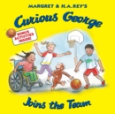 Curious George Joins the Team - eBook