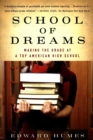 School of Dreams : Making the Grade at a Top American High School - eBook