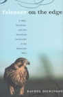 Falconer on the Edge : A Man, His Birds, and the Vanishing Landscape of the American West - eBook