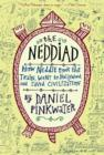 The Neddiad : How Neddie Took the Train, Went to Hollywood, and Saved Civilization - eBook