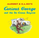 Curious George and the Ice Cream Surprise - eBook
