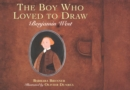 Boy Who Loved to Draw : Benjamin West - eBook