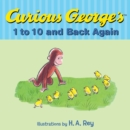 Curious George's 1 to 10 and Back Again - eBook