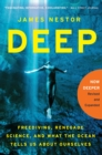 Deep : Freediving, Renegade Science, and What the Ocean Tells Us About Ourselves - eBook