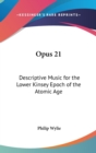OPUS 21: DESCRIPTIVE MUSIC FOR THE LOWER - Book