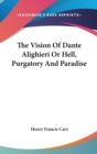 THE VISION OF DANTE ALIGHIERI OR HELL, P - Book