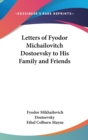 LETTERS OF FYODOR MICHAILOVITCH DOSTOEVS - Book