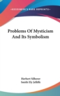 Problems Of Mysticism And Its Symbolism - Book