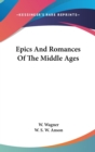 EPICS AND ROMANCES OF THE MIDDLE AGES - Book