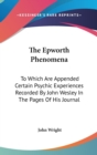 THE EPWORTH PHENOMENA: TO WHICH ARE APPE - Book