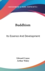 BUDDHISM: ITS ESSENCE AND DEVELOPMENT - Book