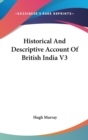 Historical And Descriptive Account Of British India V3 - Book