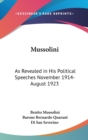 MUSSOLINI: AS REVEALED IN HIS POLITICAL - Book