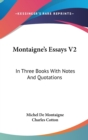 Montaigne's Essays V2: In Three Books With Notes And Quotations - Book