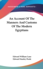 An Account Of The Manners And Customs Of The Modern Egyptians - Book