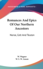 ROMANCES AND EPICS OF OUR NORTHERN ANCES - Book