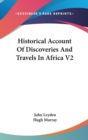 Historical Account Of Discoveries And Travels In Africa V2 - Book