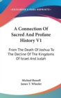 A Connection Of Sacred And Profane History V1: From The Death Of Joshua To The Decline Of The Kingdoms Of Israel And Judah - Book