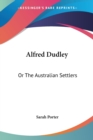 Alfred Dudley: Or The Australian Settlers - Book