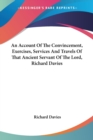 An Account Of The Convincement, Exercises, Services And Travels Of That Ancient Servant Of The Lord, Richard Davies - Book