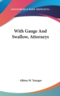 WITH GAUGE AND SWALLOW, ATTORNEYS - Book