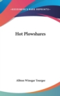 HOT PLOWSHARES: A NOVEL - Book