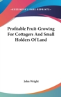 PROFITABLE FRUIT-GROWING FOR COTTAGERS A - Book