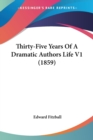 Thirty-Five Years Of A Dramatic Authors Life V1 (1859) - Book