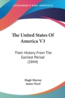 The United States Of America V3: Their History From The Earliest Period (1844) - Book