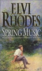 Spring Music : A heart-warming and uplifting novel about fresh starts and new beginnings - Book